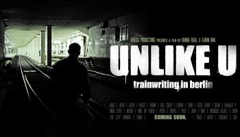 UNLIKE U - Doku über Trainwriting in Berlin